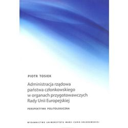 Administracja rządowa państwa członkowskiego w organach przygotowawczych Rady Unii Europejskiej (opr. miękka)