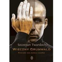 Książki fantasy i science fiction, Wieczny Grunwald - Szczepan Twardoch (opr. miękka)