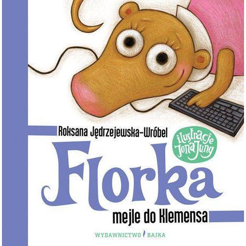 Książki dla dzieci, Florka. Mejle do Klemensa - Roksana Jędrzejewska-Wróbel (opr. twarda)