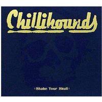 Muzyka alternatywna, Shake Your Skull - Chillihounds (Płyta CD)