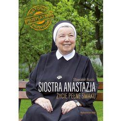 Siostra Anastazja. Życie pełne smaku - Anastazja Pustelnik,sławomir Rusin (opr. twarda)