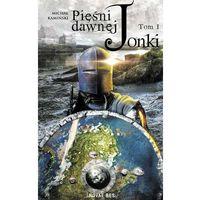 E-booki, Pieśni Dawnej Jonki. Tom I - Michał Kamiński (EPUB)