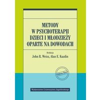 Książki medyczne, Metody w psychoterapii dzieci i młodzieży oparte na dowodach - praca zbiorowa (opr. broszurowa)