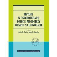 Książki medyczne, Metody w psychoterapii dzieci i młodzieży oparte na dowodach - praca zbiorowa