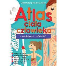 Atlas ciała człowieka z naklejkami i plakatem (opr. miękka)