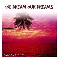 We Dream Our Dreams - Relaksacja, Sen