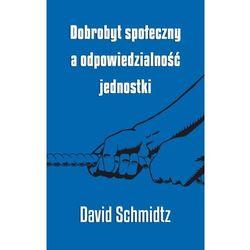Dobrobyt społeczny a odpowiedzialność jednostki. Darmowy odbiór w niemal 100 księgarniach! (opr. miękka)
