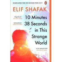 Książki do nauki języka, 10 Minutes 38 Seconds in this Strange World - Shafak Elif - książka (opr. miękka)