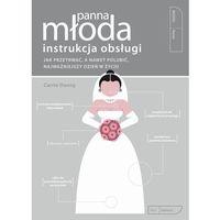 Hobby i poradniki, Panna młoda, instrukcja obsługi - CARRIE DENNY (opr. miękka)