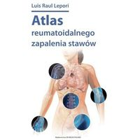 Książki o zdrowiu, medycynie i urodzie, ATLAS REUMATOIDALNEGO ZAPALENIA STAWÓW (opr. broszurowa)