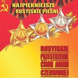 Chór Armii Czerwonej - Rosyjskie Przestrzenie - Najpiękniejs