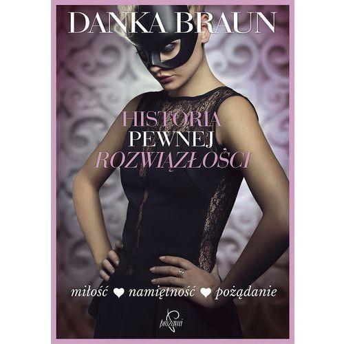Historia, Historia pewnej rozwiązłości - Danka Braun (opr. broszurowa)