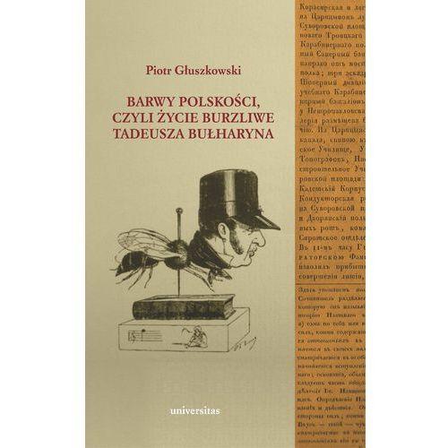 Biografie i wspomnienia, Barwy polskości czyli życie burzliwe T. Bułharyna (opr. broszurowa)