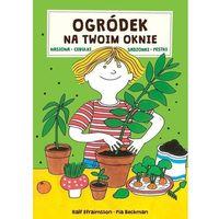 Literatura młodzieżowa, Ogródek na twoim oknie (opr. twarda)