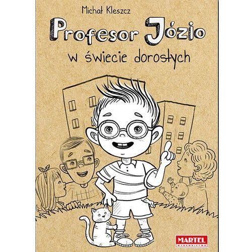 Książki dla dzieci, Profesor Józio w świecie dorosłych (opr. twarda)