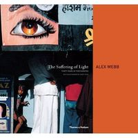 Albumy, Alex Webb: The Suffering of Light (opr. twarda)