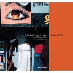 Alex Webb: The Suffering of Light (opr. twarda)