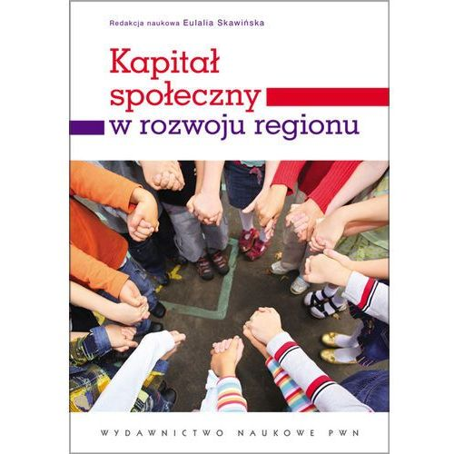Biblioteka biznesu, Kapitał społeczny w rozwoju regionu (opr. miękka)