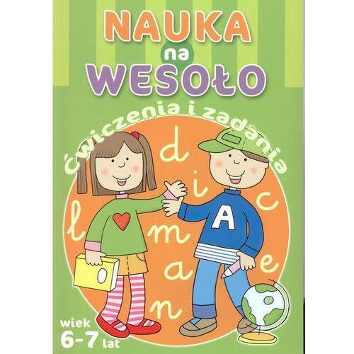Książki dla dzieci, Nauka na wesoło. Ćwiczenia i zadania 6-7 lat - Praca Zbiorowa (opr. broszurowa)