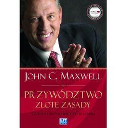 Przywództwo Złote zasady - Maxwell John C. (opr. broszurowa)