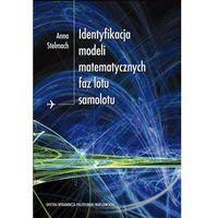 E-booki, Identyfikacja modeli matematycznych faz lotu samolotu - Anna Stelmach