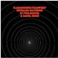 Folk, Harper, Twig & Higgs, Daniel - Clairaudience Fellowship Omphalos / Baltimore