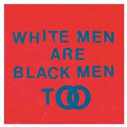 Young Fathers - WHITE MAN ARE BLACK MEN TOO