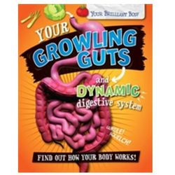 Your Brilliant Body: Your Growling Guts and Dynamic Digestive System Mason Paul
