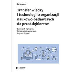 Transfer wiedzy i technologii z organizacji naukowo-badawczych do przedsiębiorstw (opr. miękka)