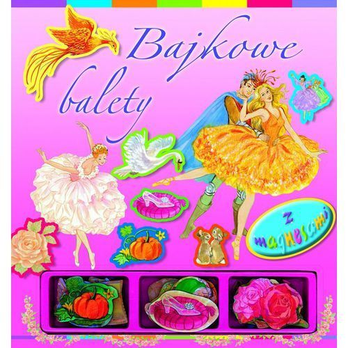 Książki dla dzieci, Bajkowe balety z magnesami (opr. kartonowa)