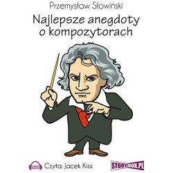 Najlepsze anegdoty o kompozytorach - Przemysław Słowiński