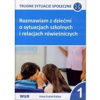 Książki dla dzieci, Rozmawiam z dziećmi o sytuacjach szkolnych... cz,1
