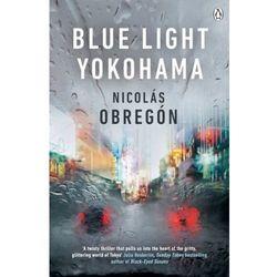 Blue Light Yokohama - Obregon Nicolas DARMOWA DOSTAWA KIOSK RUCHU (opr. miękka)