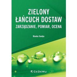 Zielony łańcuch dostaw Zarządzanie, pomiar, ocena - Tundys Blanka (opr. broszurowa)