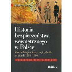 Historia bezpieczeństwa wewnętrznego w Polsce (opr. miękka)