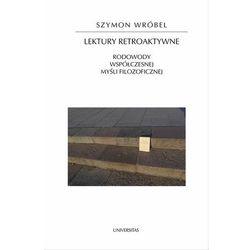 Lektury retroaktywne Rodowody współczesnej myśli filozoficz. (opr. broszurowa)