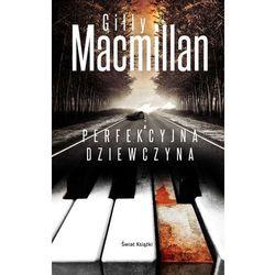 Perfekcyjna dziewczyna - MacMillan Gilly DARMOWA DOSTAWA KIOSK RUCHU (opr. miękka)