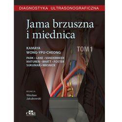 Diagnostyka ultrasonograficzna Jama brzuszna i miednica Tom 1 (opr. twarda)