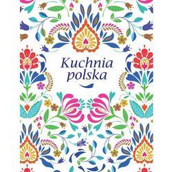 Kuchnia polska - 100 kultowych przepisów kuchni polskiej - Opracowanie zbiorowe (opr. twarda)