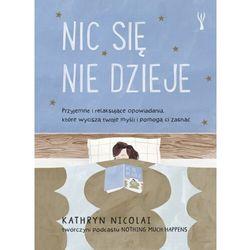 Nic się nie dzieje - Kathryn Nicolai - książka (opr. twarda)