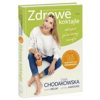 Hobby i poradniki, Zdrowe koktajle - Ewa Chodakowska (opr. twarda)
