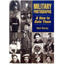 Military Photographs and How to Date Them Storey, Neil R.