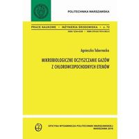 E-booki, Mikrobiologiczne oczyszczanie gazów z chlorowcopochodnych etenów - Agnieszka Tabernacka