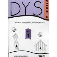 Książki dla dzieci, Dyskalkulia. Ćwiczenia umiejętności matemat. Cz.1 (opr. broszurowa)