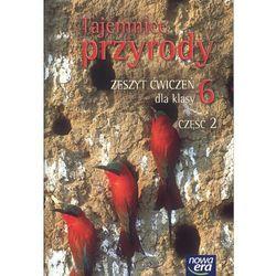 Tajemnice przyrody 6 zeszyt ćwiczeń część 2 (opr. miękka)