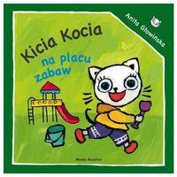 Książki dla młodzieży, Kicia Kocia na placu zabaw (opr. broszurowa)
