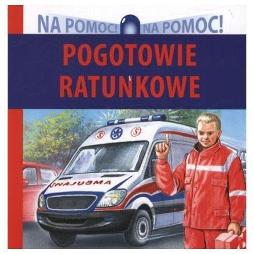 Książki dla dzieci, Pogotowie ratunkowe Na pomoc (opr. kartonowa)