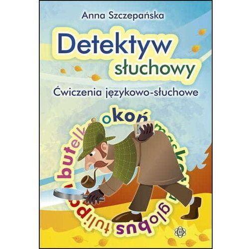 Pozostałe książki, Detektyw słuchowy Szczepańska Anna (opr. broszurowa)