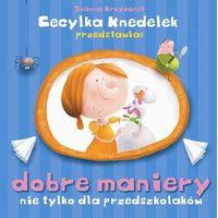 Książki dla dzieci, Cecylka Knedelek przedstawia: dobre maniery nie tylko dla przedszkolaków (opr. twarda)