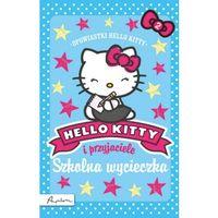 Książki dla dzieci, Hello Kitty i przyjaciele Szkolna wycieczka (opr. broszurowa)